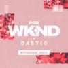 Dastic - Pre WKND Radio 011 2018-05-03 Artwork