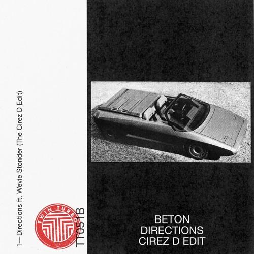 BETON - Directions ft. Wevie Stonder (The Cirez D Edit)