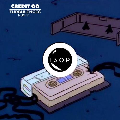 CREDIT 00 ― Turbulences #11