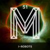 M51: I-Robots