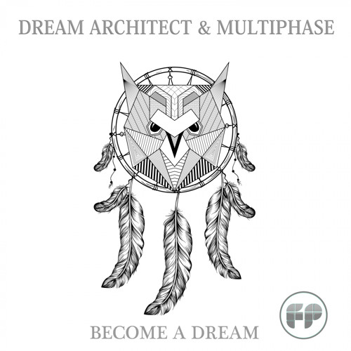 Dream Architect & Multiphase - Become A Dream (Out 4th June)