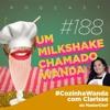 #188 - #CozinhaWanda com Clarisse (do Masterchef)