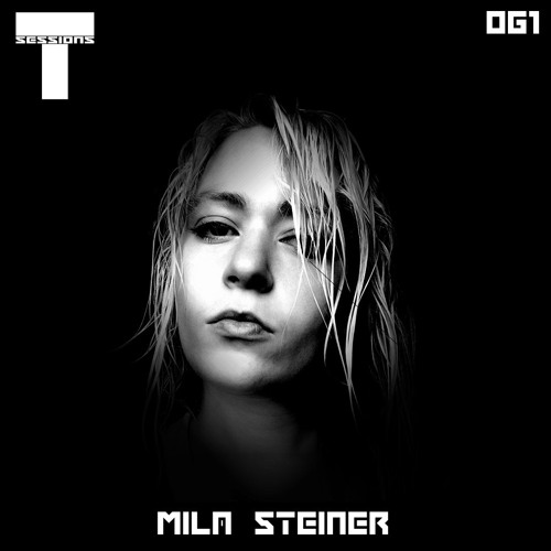 T SESSIONS 061 - MILA STEINER
