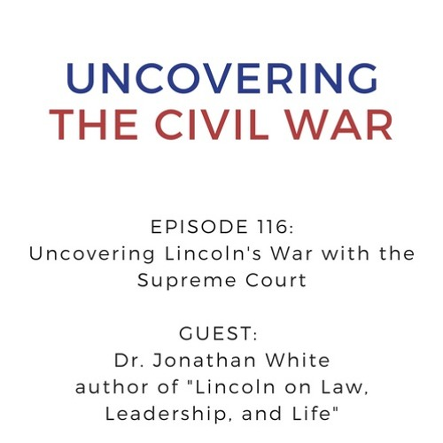 Episode 116: Uncovering Lincoln's War with the Supreme Court