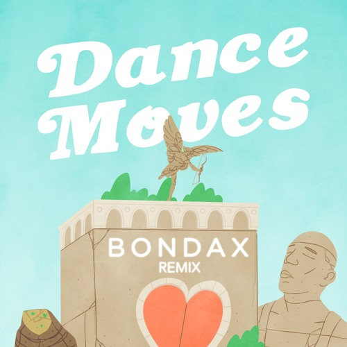Franc Moody - Dance Moves (Bondax Remix )