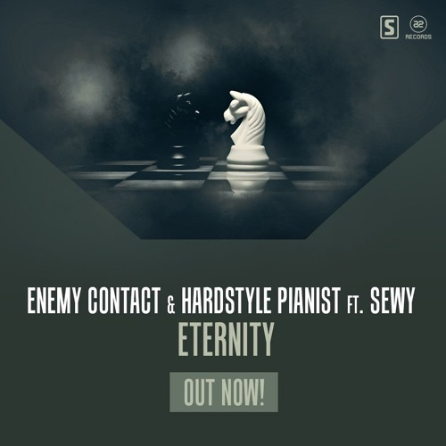 Enemy Contact & Hardstyle Pianist Ft. Sewy - Eternity