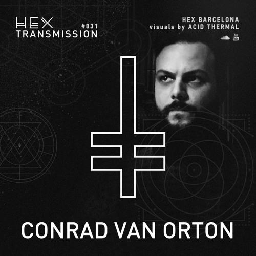 HEX Transmission #031 - Conrad Van Orton