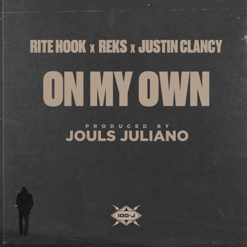 On My Own (feat. Rite Hook, REKS & Justin Clancy)
