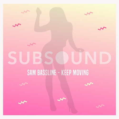 Sam Bassline - Keep Moving