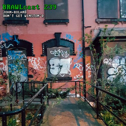 BRAWLcast 239 John+Roland - Don't Get Winston'd