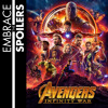 Embrace the Spoilers - Avengers: Infinity War