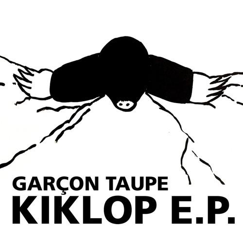 Garçon Taupe - Kiklop EP **Previews**