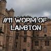 #11 The Worm Of Lambton