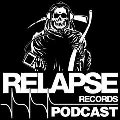 Relapse Records Podcast #56 - April 2018 ft. WRONG