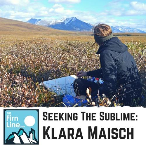 S2:E02 // Seeking The Sublime: Klara Maisch