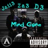Mind Gone by Jaii3 ft Za3 and Yng Din3ro and LAZY