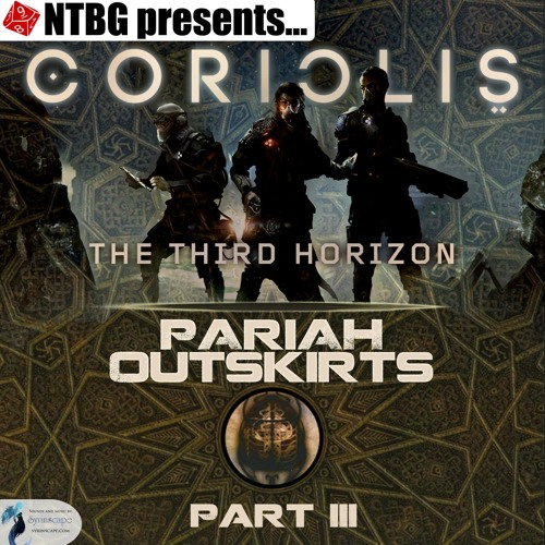 Coriolis: Pariah Outskirts Part 3