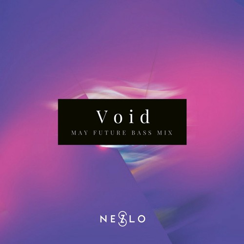 Void (May Future Bass Mix)