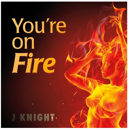 You're On Fire