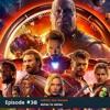 #38 Avengers Infinity War Recap