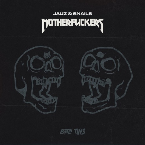 Motherfuckers - Jauz & Snails