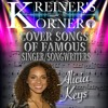 KREINER'S KORNER -ALICIA KEYS COVER SONGS