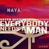 Everybody Needs A Man Naya - M Simantov, Offer Nissim, Yinon Yahel & Mor Avrahami (JUNCE Mash)FREE