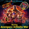62 - Avengers: Infinity War Review (with Cinema 7even)