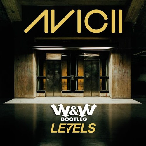 Avcii - Levels (W&W Bootleg)