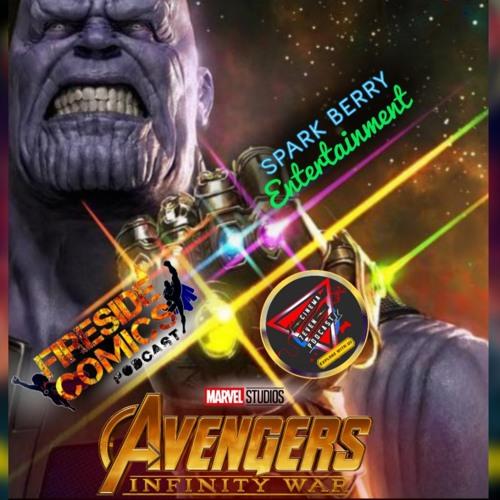 Our Take: Avengers - Infinity War (w/ Fireside Comics)