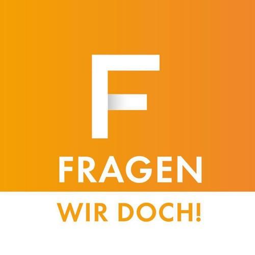 FRAGEN WIR DOCH! - EXPERTEN-PODCAST (Folge 1 / 04.05.2018)
