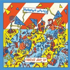 B2 - Pushing Movies - Thinking About You (Fort Romeau remix)
