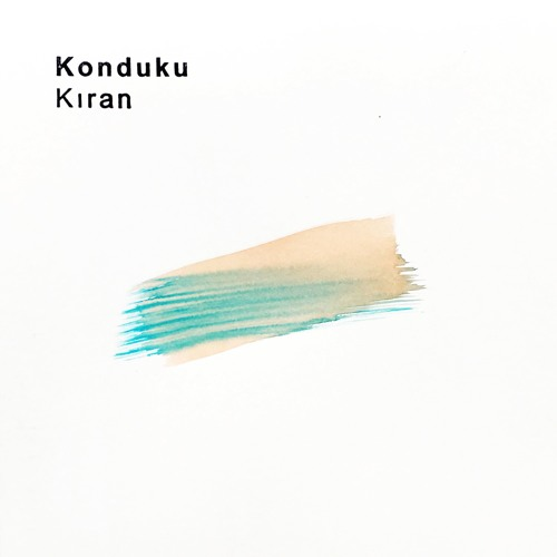 Konduku - Kıran - Nous'klaer LP 002 (previews)