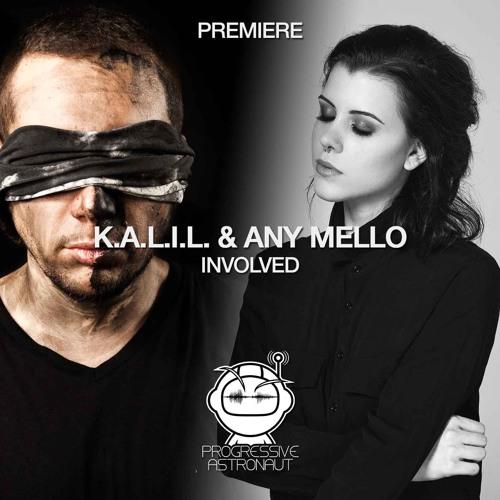 PREMIERE: K.A.L.I.L. & Any Mello - Involved (Original Mix) [Noir]