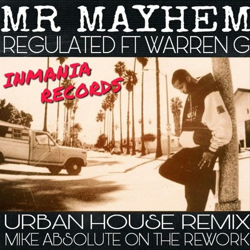 Mr Mayhem Ft Warren G Regulated