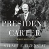 Interview with Ambassador Eizenstat, Author of President Carter: The White House Years (Part 4 of 4)
