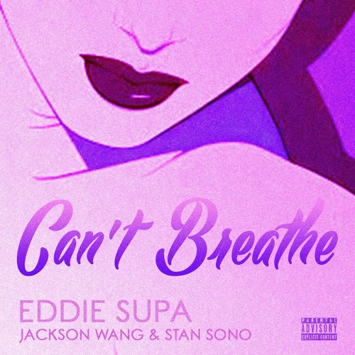 Can't Breathe (featuring Jackson Wang & Stan Sono)