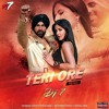 Teri Ore (Singh Is King) Remix DJ7OFFICIAL.mp3