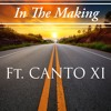 In The Making Ft. Canto XI