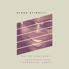 "Byron Stingily 'Get Up Everybody' (Dutchican Soul ""Throwback"" Remix)www.dutchicansoul.com"