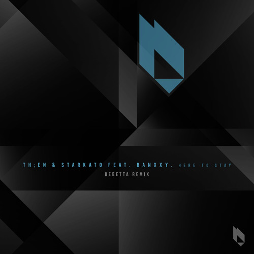 TH;EN & Starkato feat. Banxxy - Here To Stay (Bebetta Remix)