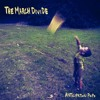 The March Divide - I've Got Mine