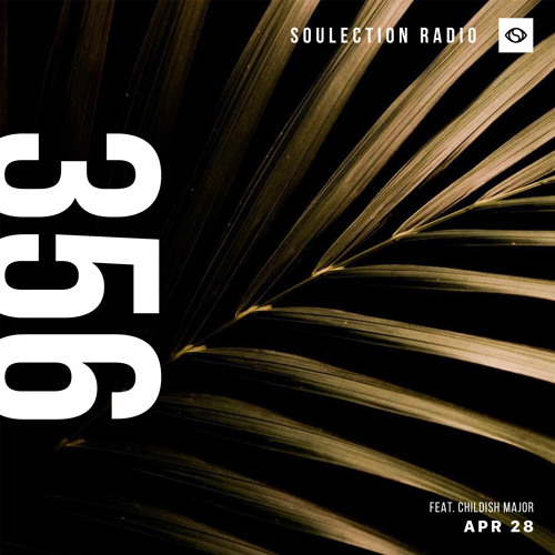 Soulection Radio Show #356 ft. Childish Major