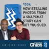 Inverted Chaos Podcast #004 | How Stealing Photos from a SnapChat Story Can Get you Sued