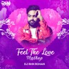 Feel The Love (Mashup) - DJ RHN Rohan