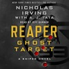 Reaper: Ghost Target by Nicholas Irving with A. J. Tata, audiobook excerpt