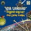 Dub Landing Mixtape by Lion Twin