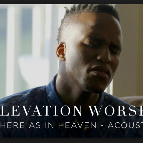 Here As In Heaven (acoustic) Elevation Worship - Tagged instrumental