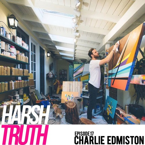 Harsh Truth - Episode 17 - Charlie Edmiston