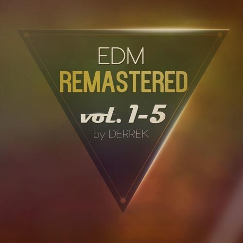 EDM Remastered For Spire Vol. 1 - 5 By Derrek (FREE DL) [WBK #029]